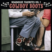 VARIOUS - ROADHOUSE FAVORITES, VOL. 1: COWBOY BOOTS