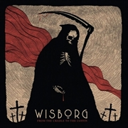 WISBORG - FROM THE CRADLE TO THE COFFIN