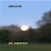 ARMANTROUT, RAE - CONFLATION