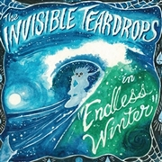 INVISIBLE TEARDROPS - ENDLESS WINTER