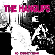 HANGUPS - NO EXPECTATIONS