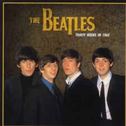 BEATLES - THIRTY WEEKS IN 1963 (RUS)