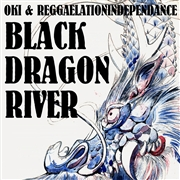 REGGAELATION INDEPENDANCE - BLACK DRAGON RIVER/RIVER