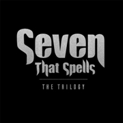 SEVEN THAT SPELLS - THE TRILOGY (3CD)