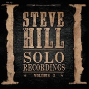 HILL, STEVE - SOLO RECORDINGS, VOL. 2 (2LP)