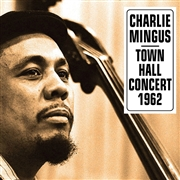 MINGUS, CHARLES - AT TOWN HALL CONCERT OCTOBER 12, 1962