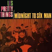 PRETTY THINGS - MIDNIGHT TO SIX MAN