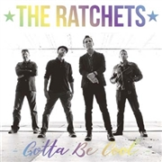 RATCHETS - GOTTA BE COOL (HOLOGRAM DISC)