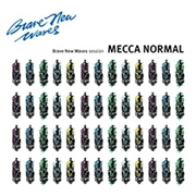 MECCA NORMAL - BRAVE NEW WAVES SESSIONS