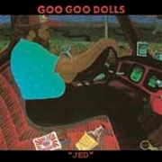 GOO GOO DOLLS - JED (UK)