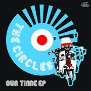 CIRCLES (UK) - OUR TIME EP