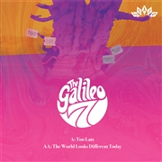 GALILEO 7 - TOO LATE/WORLD LOOKS DIFFERENT TODAY
