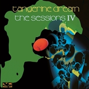 TANGERINE DREAM - SESSIONS IV