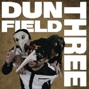 DUN FIELD THREE - DUN FIELD THREE