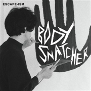 ESCAPE-ISM - BODYSNATCHER (BLACK)