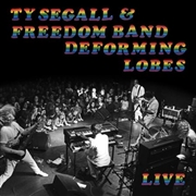 SEGALL, TY -& THE FREEDOM BAND- - DEFORMING LOBES