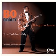DIDDLEY, BO - BRING IT TO JEROME/RUN DIDDLE DADDY