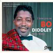 DIDDLEY, BO - I LOVE YOU SO/SILLY WILLY