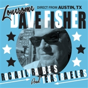 FISHER, LONESOME DAVE - ROCKABILLY RAMBLERS AND TEXAS TRAVELLERS