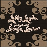 LOYDE, LOBBY - PLAYS WITH GEORGE GUITAR