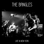 BANGLES - LIVE IN NEW YORK