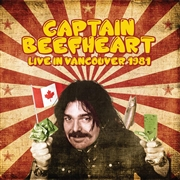 CAPTAIN BEEFHEART - LIVE IN VANCOUVER 1981