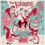 "KABOOMS - RIGHT WAY WRONG TRACK (10"")"