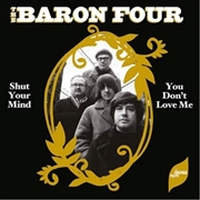 BARON FOUR - SHUT YOUR MIND/YOU DON'T LOVE ME