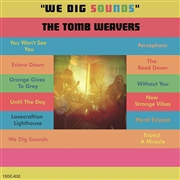 TOMB WEAVERS - WE DIG SOUNDS