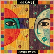 CALE, J.J. - CLOSER TO YOU (+CD)