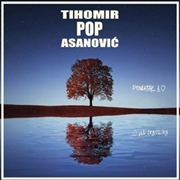 "ASANOVIC, TIHOMIR ""POP"" - POVRATAK PRVOJ LJUBAVI/RETURN TO THE FIRST LOVE (2LP)"