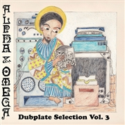 ALPHA & OMEGA - DUBPLATE SELECTION, VOL. 3