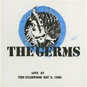 GERMS - LIVE AT THE STARWOOD DEC. 3, 1980 (2LP)