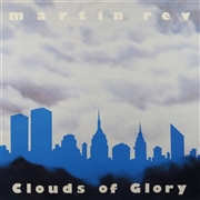 REV, MARTIN - CLOUDS OF GLORY