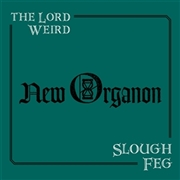 LORD WEIRD SLOUGH FEG - NEW ORGANON