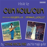 KHORSHID, OMAR - TRIBUTE TO OUM KOULSOUM