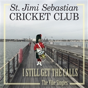 ST. JIMI SEBASTIAN CRICKET CLUB - I STILL GET THE CALLS