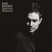 BAXTER, TOM - FEATHER & STONE