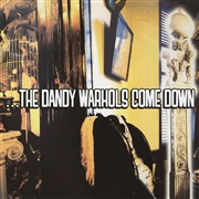 DANDY WARHOLS - THE DANDY WARHOLS COME DOWN