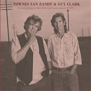 VAN ZANDT, TOWNES -& GUY CLARK- - LIVE AT GREAT AMERICAN MUSIC HALL, SAN FRANCISCO 1991