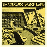 MAUSKOVIC DANCE BAND - THE MAUSKOVIC DANCE BAND