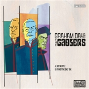 DAY, GRAHAM -& THE GAOLERS- - JUST A LITTLE/I'M NOT THE ONLY ONE