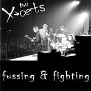 X-CERTS - FUSSIN' & FIGHTING