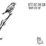 KITTY KAT FAN CLUB - DREAMY LITTLE YOU