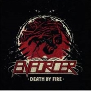 ENFORCER - DEATH BY FIRE (SPLATTER)