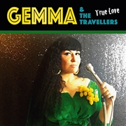 GEMMA & THE TRAVELLERS - TRUE LOVE