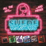 SUEDE RAZORS - ALL THE HITS AND MISSES