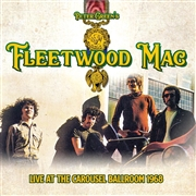GREEN, PETER -'S FLEETWOOD MAC- - LIVE AT THE CAROUSEL BALLROOM 1968