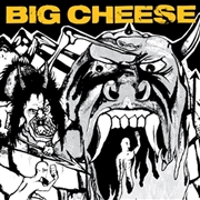 BIG CHEESE - DON'T FORGET TO TELL THE WORLD