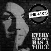 48KS - EVERY WHISPER HAS A VOICE